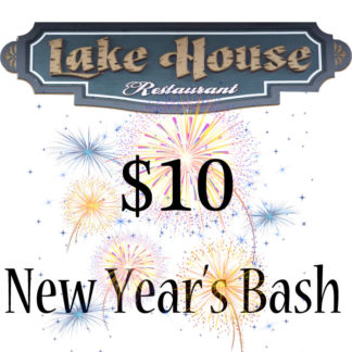 Lake House Restaurant New Year's Eve Event Ticket - $10